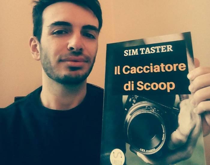 Sim Taster - Autore Writer Romanzi Thriller - Il Cacciatore di Scoop - Fiction Racconti